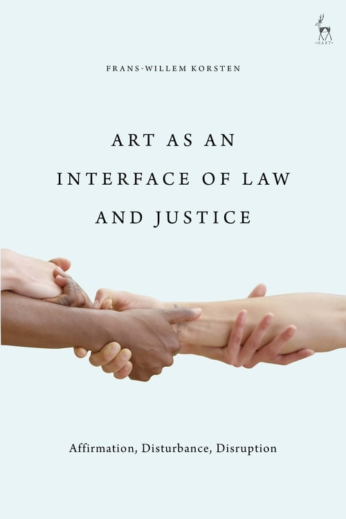 Frans-Willem Korsten: Art as an Interface of Law and Justice