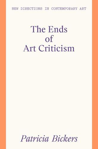 Patricia Bickers: The Ends of Art Criticism