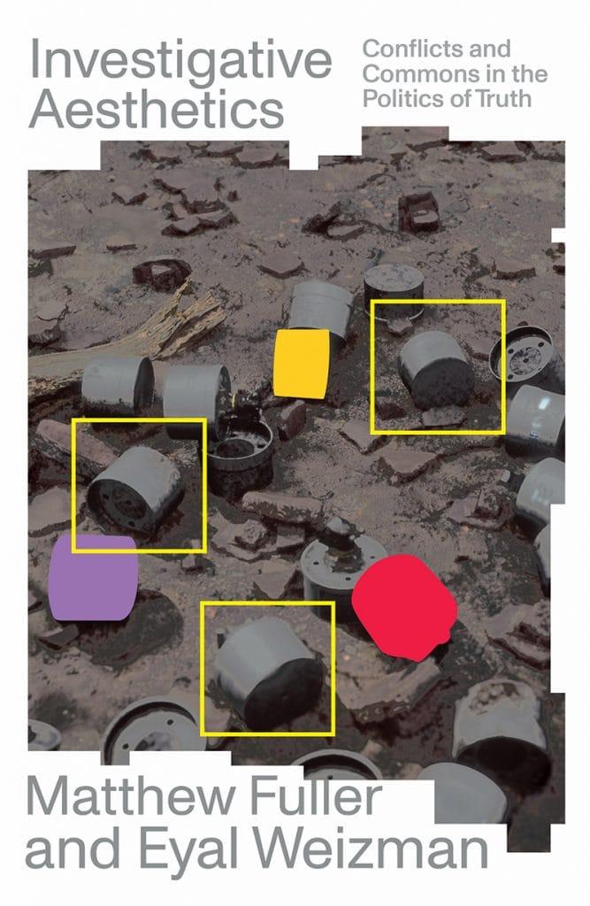 Fuller, Weizman: Investigative Aesthetics